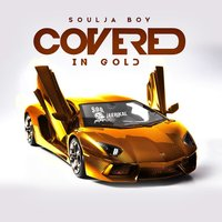 Covered in Gold — Soulja Boy Tell'em