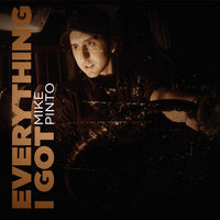 Everything I Got — Mike Pinto