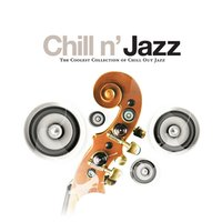 Chill N' Jazz: The Coolest Collection Of Chill Out Jazz — сборник