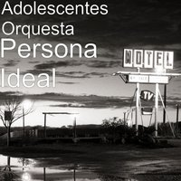 Persona Ideal — Adolescentes Orquesta