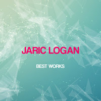 Jaric Logan Best Works — Jaric Logan