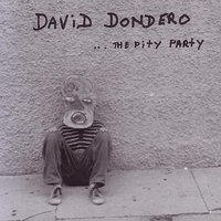 ... The Pity Party — David Dondero