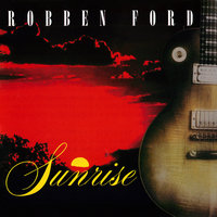 Sunrise — Robben Ford