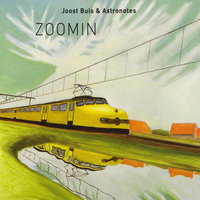 Zoomin — Joost Buis & Astronotes