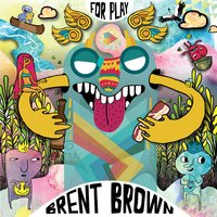 For Play — Brent Brown