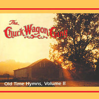 Old Time Hymns - Vol. 2 — CHUCK WAGON GANG