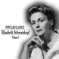 Popular Classics - Elisabeth Schwarzkopf in Person Volume 2 — Elisabeth Schwarzkopf