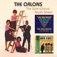 The Wah-Watusi/South Street — The Orlons