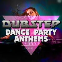 Dubstep Dance Party Anthems — сборник