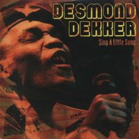 Sing a Little Song — Desmond Dekker