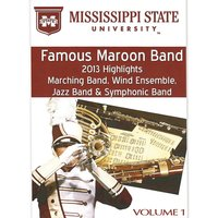 Mississippi State University Famous Maroon Band 2013 Highlights, Vol. 1 — Elva Kaye Lance, Mississippi State University Bands