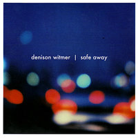 Safe Away — Denison Witmer