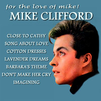 For the Love of Mike — Mike Clifford