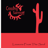 Lessons From the Soul — Crossing Sarnoff