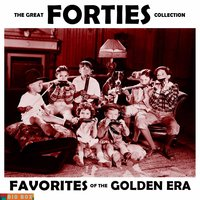 Big Box Value Series - The Great Forties Collection: Favorites of the Golden Era — сборник