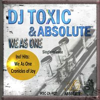 We as One — Dj Toxic, Abosolute, DJ Toxic & Absolute