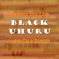 Greatest hits Live with Sly & Robbie — Black Uhuru