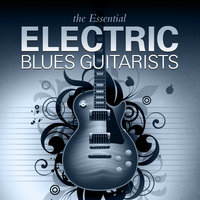 The Essential Electric Blues Guitarists — Elmore James