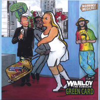 Green Card — Wanlov The Kubolor