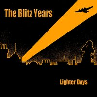 The Blitz Years - Lighter Days — сборник