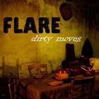 Dirty Moves — Flare