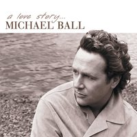 A Love Story — Michael Ball