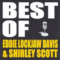 Best of Eddie Lockjaw Davis & Shirley Scott — Shirley Scott, Eddie Lockjaw Davis, Eddie Lockjaw Davis, Shirley Scott