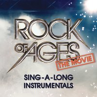 Rock Of Ages The Movie: Sing-A-Long Instrumentals — Rock of Ages (Motion Picture Soundtrack), Mary J. Blige, Catherine Zeta-Jones, Julianne Hough, Diego Boneta