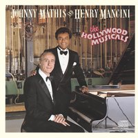 The Hollywood Musicals — Henry Mancini, Johnny Mathis, Johnny Mathis & Henry Mancini