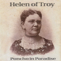 Helen of Troy — Poncho in Paradise