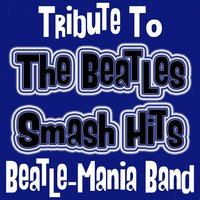 The Beatles Smash Hits — Beatle-Mania Band, The Vintage Masters