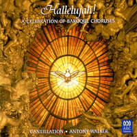 Hallelujah! A Celebration of Baroque Choruses — Antony Walker, Orchestra of the Antipodes, Cantillation