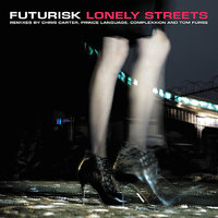 Lonely Streets Remixes — Chris Carter, Prince Language, Futurisk, Tom Furse, Complexxion