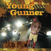 Club Mud EP — Young Gunner