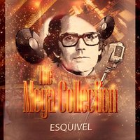 The Mega Collection — ESQUIVEL