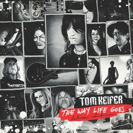 The Way Life Goes - Deluxe Edition — Tom Keifer