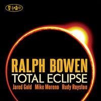 Total Eclipse — Rudy Royston, Mike Moreno, Ralph Bowen, Jared Gold