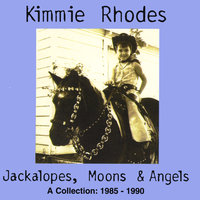 Jackalopes, Moons & Angels — Kimmie Rhodes