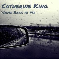 Come Back to Me — Catherine King