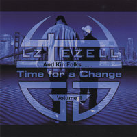 Time for a Change Volume II — LZ, Ezell, and Kin Folks