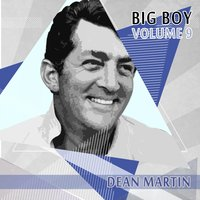 Big Boy Dean Martin, Vol. 9 — Dean Martin