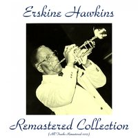 Erskine Hawkins Remastered Collection — Erskine Hawkins