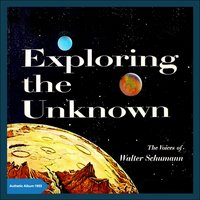 Exploring the Unknown — The Voices Of Walter Schumann