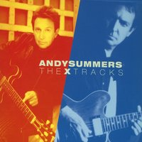 The X Tracks — Andy Summers