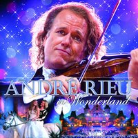 André Rieu In Wonderland — Andre Rieu