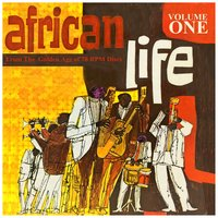 AFRICAN LIFE VOL.1,  From The Golden Age Of 78 Rpm Discs — сборник