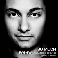 So Much — Kardinal Offishall, Raghav