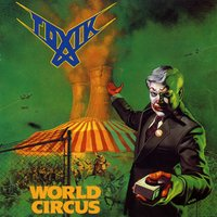 World Circus — Toxik