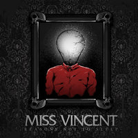 Reasons Not to Sleep — Miss Vincent