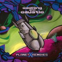 Planet X Remixes — Cooking With Caustic